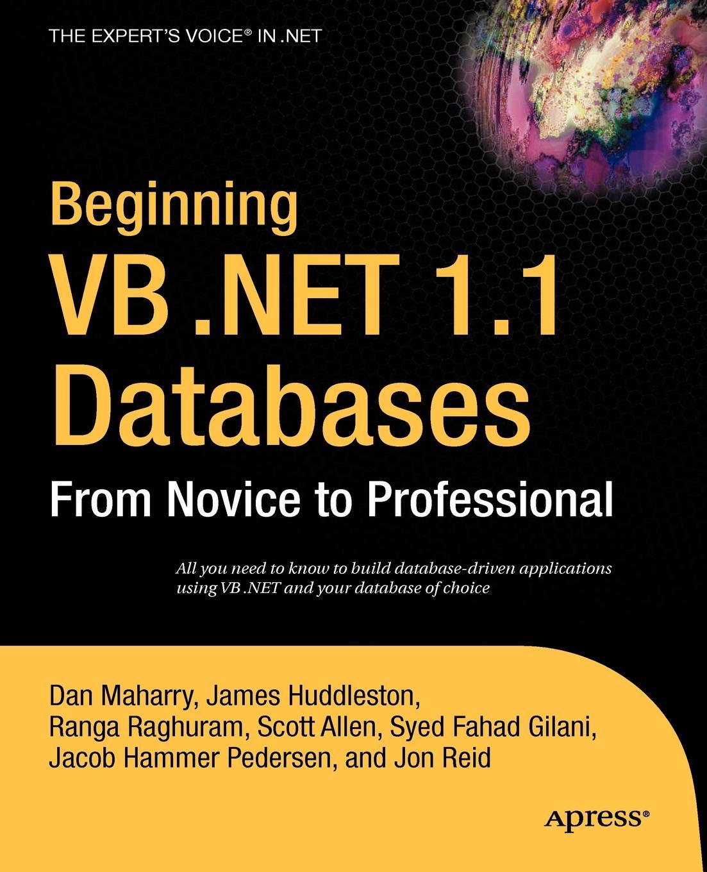Peter Wright, Matthew MacDonald, Daniel Maharry Beginning VB .Net 1.1 Databases. From Novice to Professional john kauffman thearon willis kevin spencer beginning asp databases