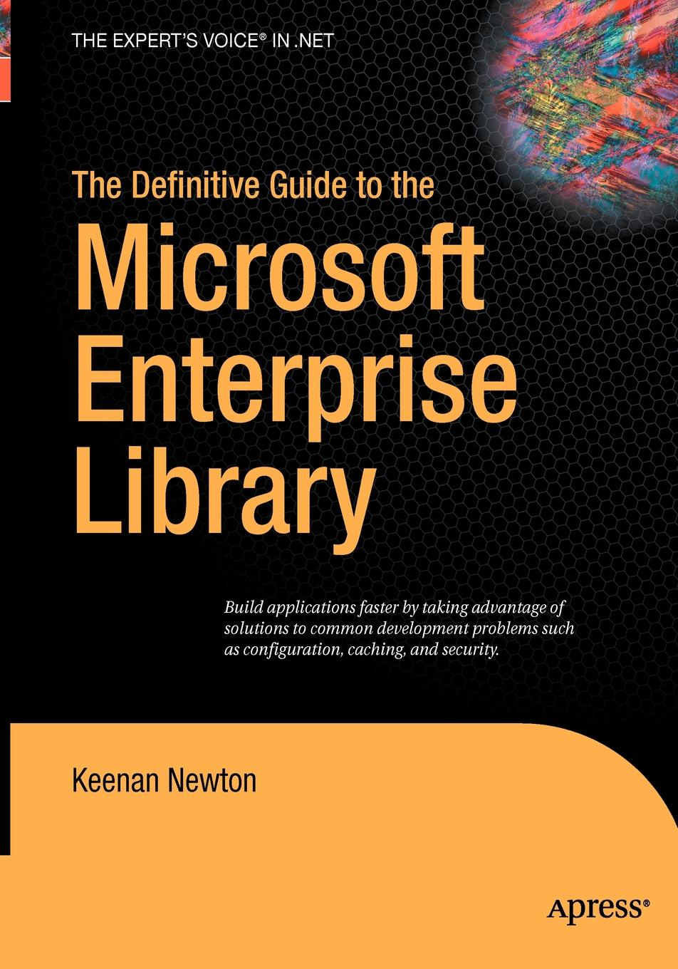 Keenan Newton The Definitive Guide to the Microsoft Enterprise Library daniel brian the definitive guide to berkeley db xml