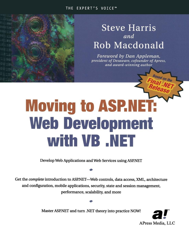 Steve Harris, Rob MacDonald Moving to ASP.NET. Web Development with VB .NET