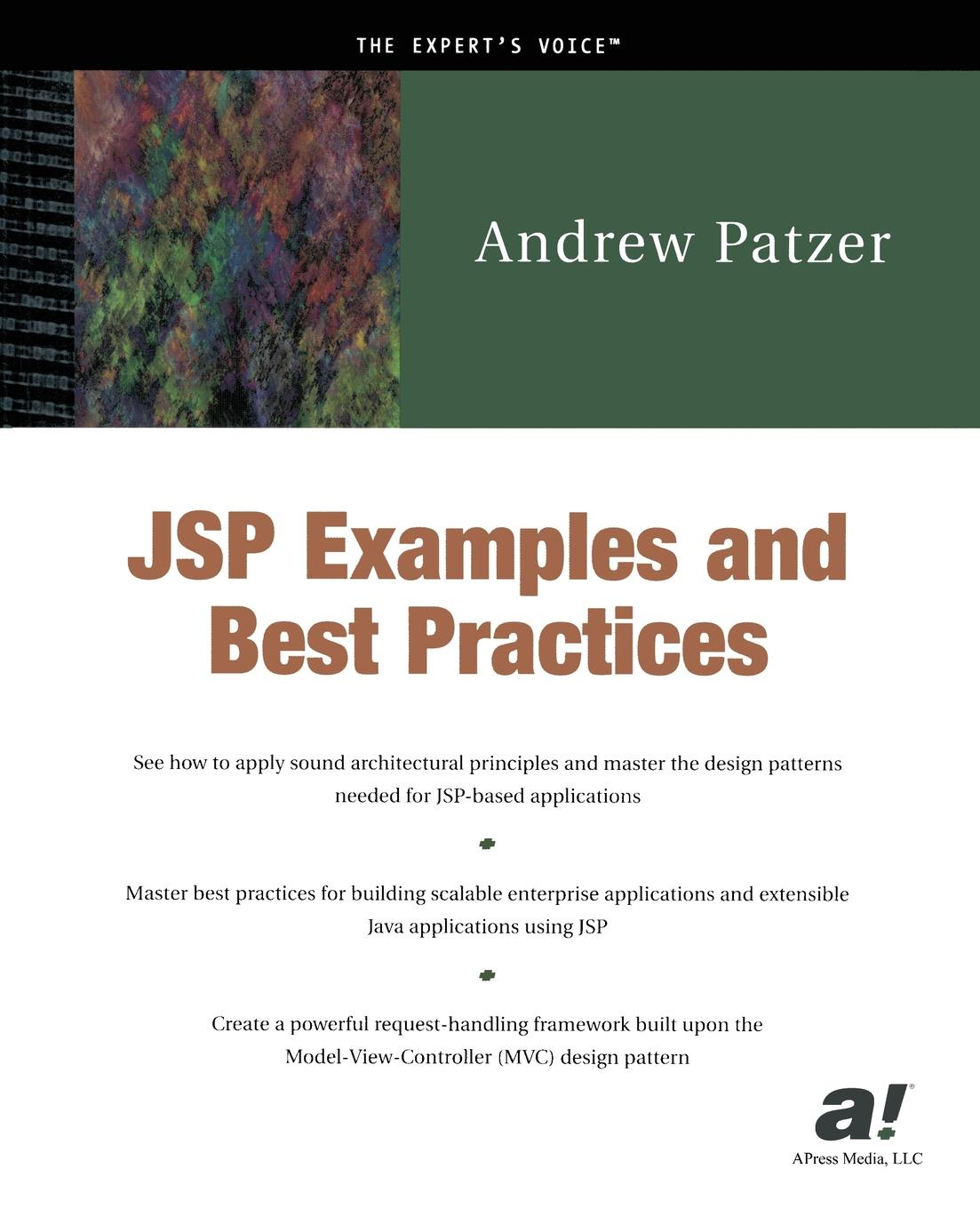 Andrew Patzer JSP Examples and Best Practices andrew patzer foundations of jsp design patterns