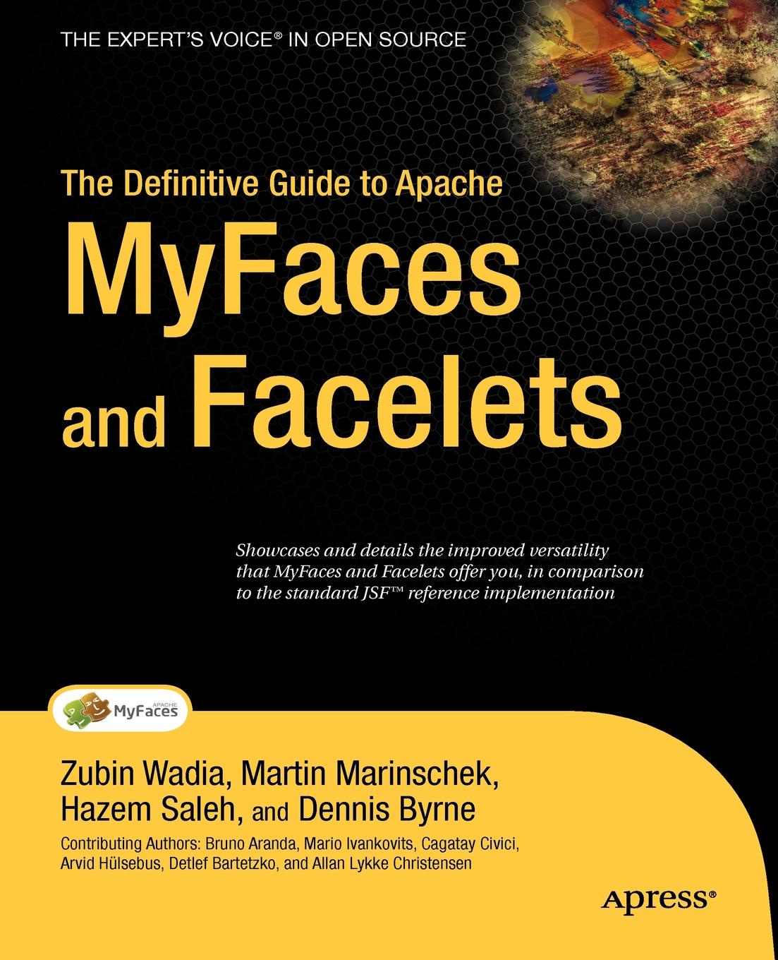 Zubin Wadia, Martin Marinschek, Hazem Saleh The Definitive Guide to Apache MyFaces and Facelets frederic brandt 10 minutes 10 years your definitive guide to a beautiful and youthful