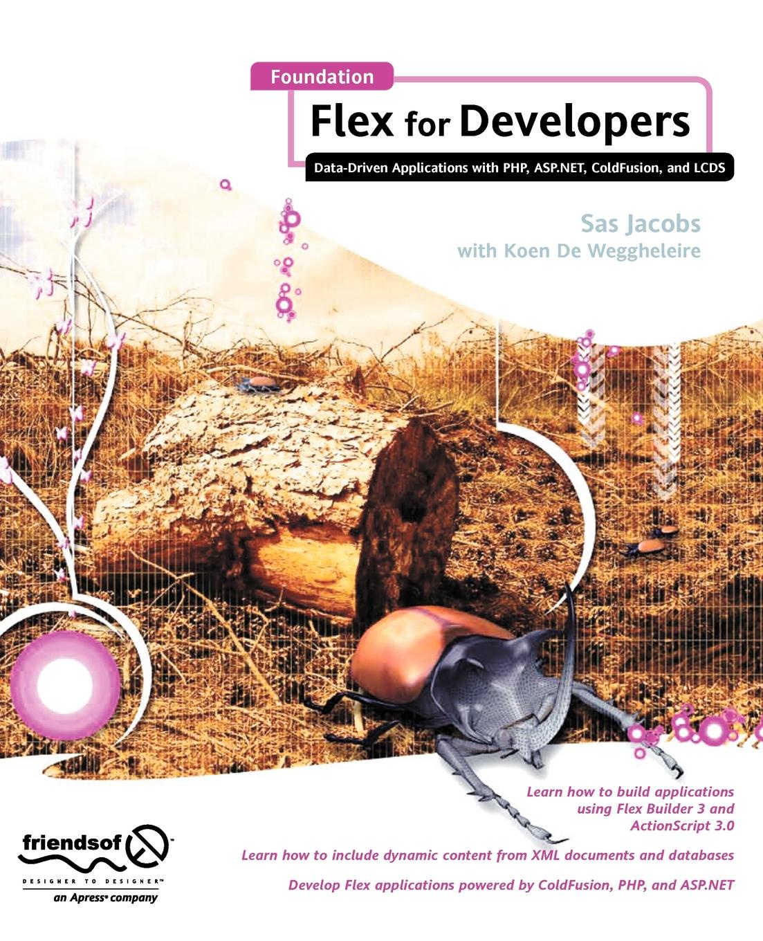 Sas Jacobs Foundation Flex for Developers. Data-Driven Applications with PHP, ASP.Net, Coldfusion, and LCDs sas jacobs foundation xml for flash
