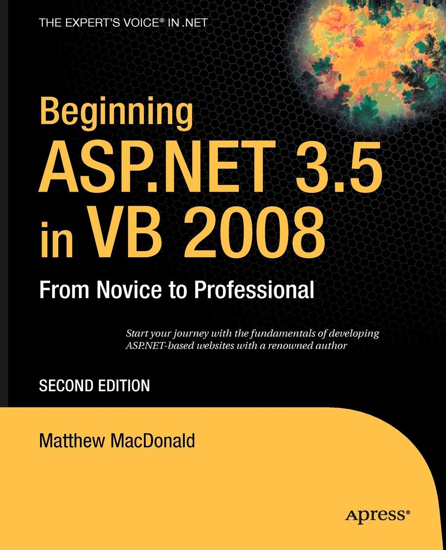 Matthew MacDonald Beginning ASP.NET 3.5 in VB 2008. From Novice to Professional w jason gilmore robert h treat beginning php and postgresql 8 from novice to professional