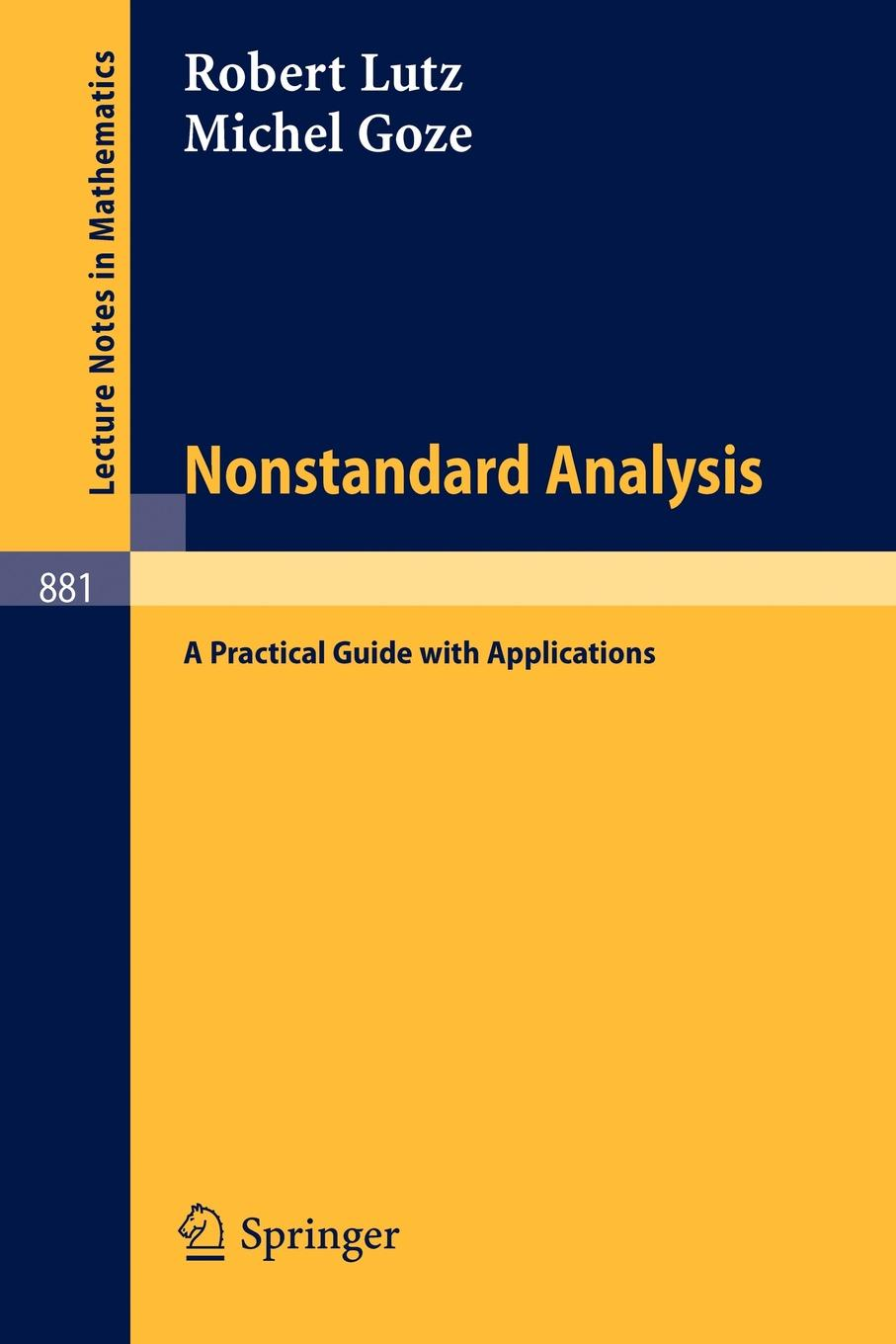 R. Lutz, M. Goze Nonstandard Analysis. A Practical Guide with Applications. michael fitzgerald building b2b applications with xml a resource guide