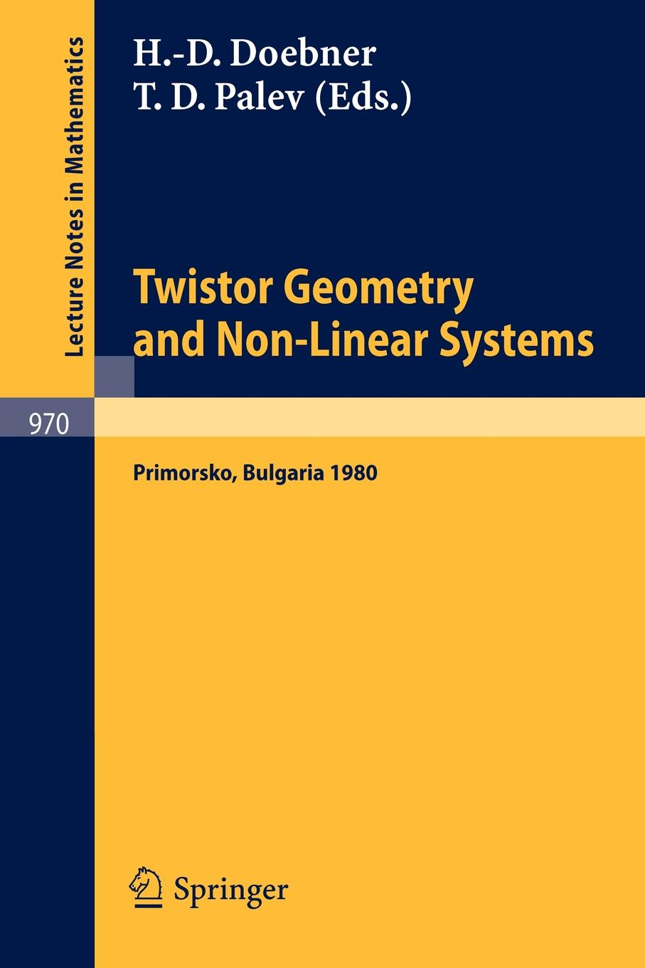 Twistor Geometry and Non-Linear Systems. Review Lectures given at the 4th Bulgarian Summer School on Mathematical Problems of Quantum Field Theory, Held at Primorsko, Bulgaria, September 1980 chris j isham lectures on quantum theory mathematical and structural foundations