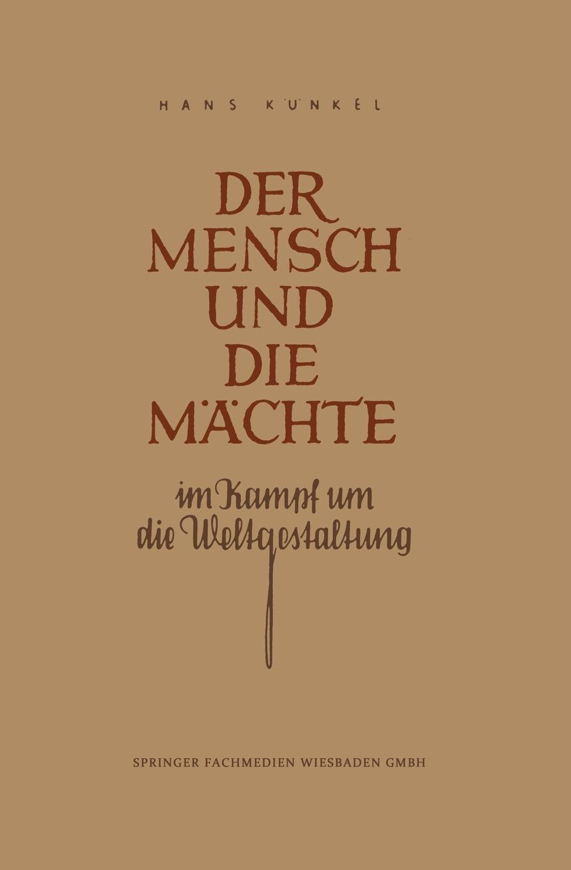 Hans Kunkel, Hans Kunkel Der Mensch Und Die Machte Im Kampf Um Die Weltgestaltung hans poignée multimedia im unterricht