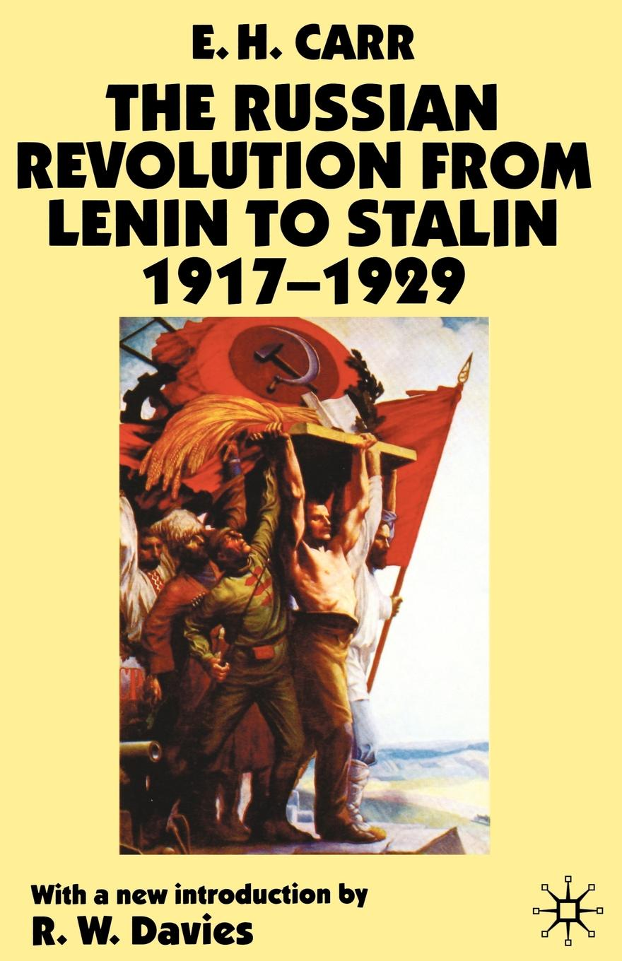 Edward Hallett Carr, E. H. Carr, Robert William Davies The Russian Revolution from Lenin to Stalin 1917-1929 стоимость