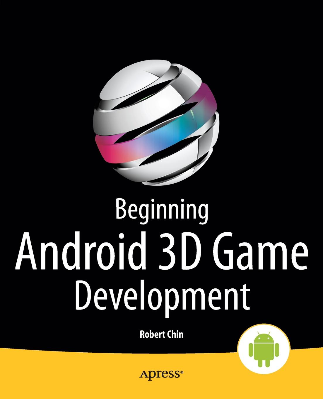 Robert Chin Beginning Android 3D Game Development пластилин beneficial chin 8818a 3d diy