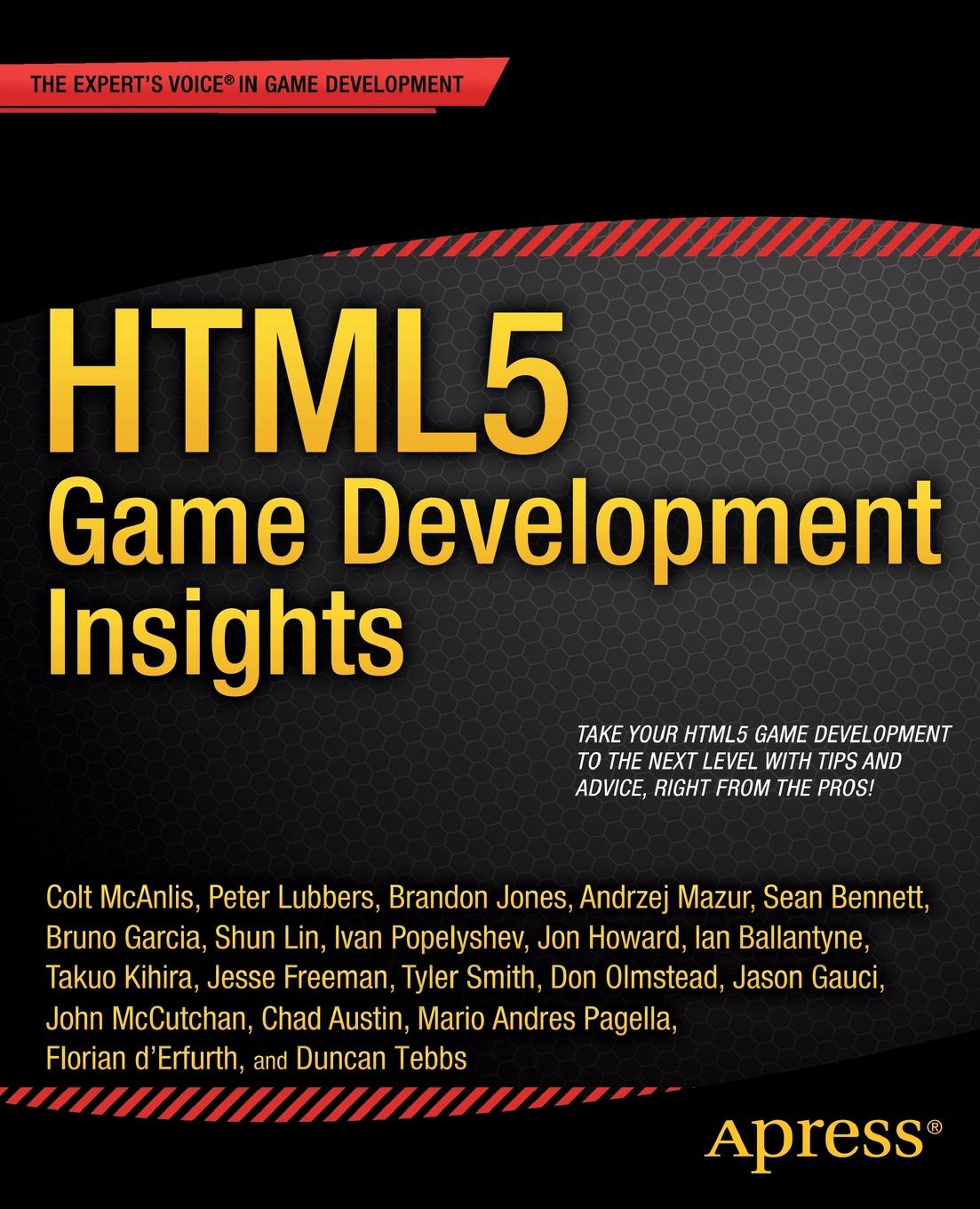 Colt McAnlis, Peter Lubbers, Brandon Jones Html5 Game Development Insights