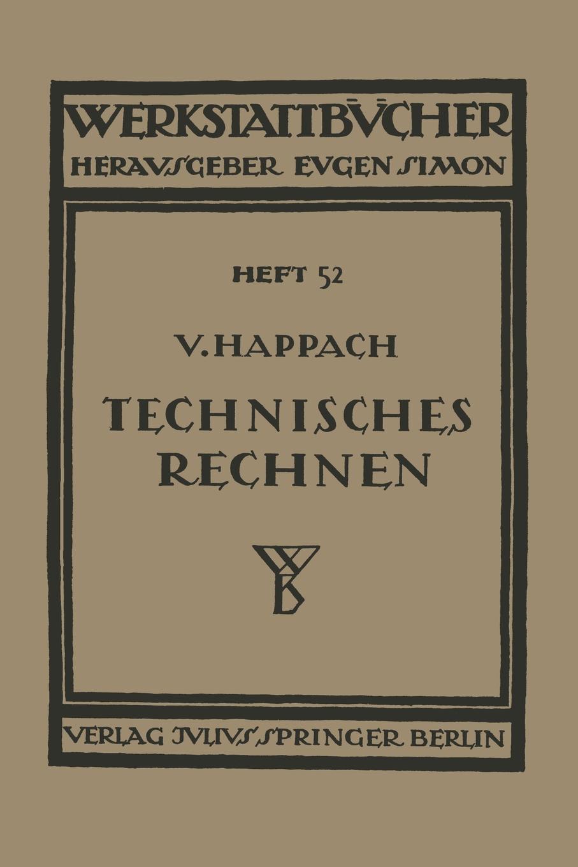 Vollrat Happach Technisches Rechnen. Eine Sammlung Von Rechenregeln, Formeln Und Beispielen Zum Gebrauch in Werkstatt, Buro Und Schule недорого