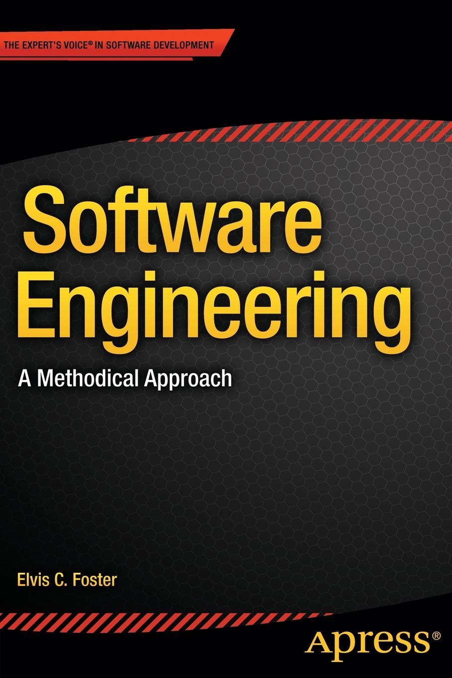 Elvis Foster Software Engineering. A Methodical Approach