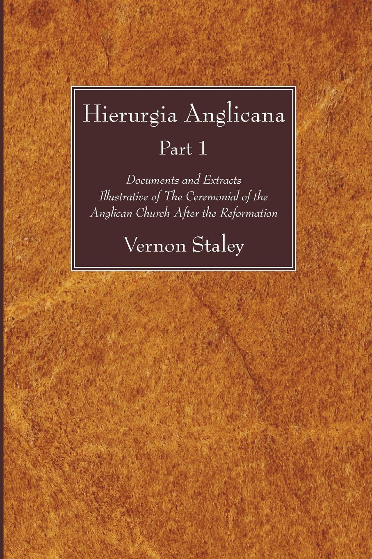 Vernon Staley Hierurgia Anglicana, Part 1