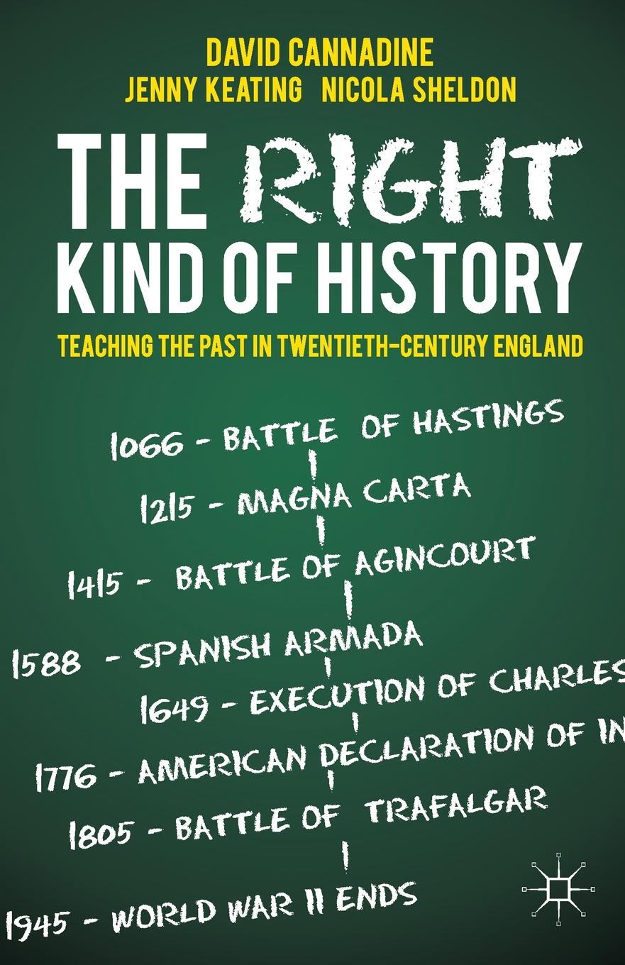 D. Cannadine, J. Keating, N. Sheldon The Right Kind of History. Teaching the Past in Twentieth-Century England sean lang twentieth century history for dummies