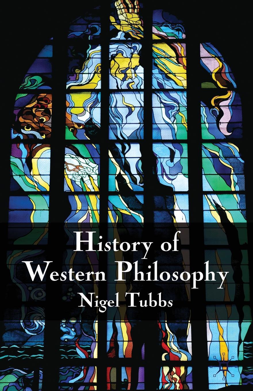 Nigel Tubbs History of Western Philosophy