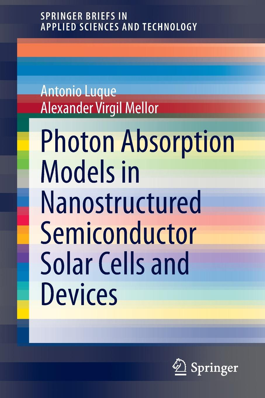 Antonio Luque, Alexander Virgil Mellor Photon Absorption Models in Nanostructured Semiconductor Solar Cells and Devices недорго, оригинальная цена