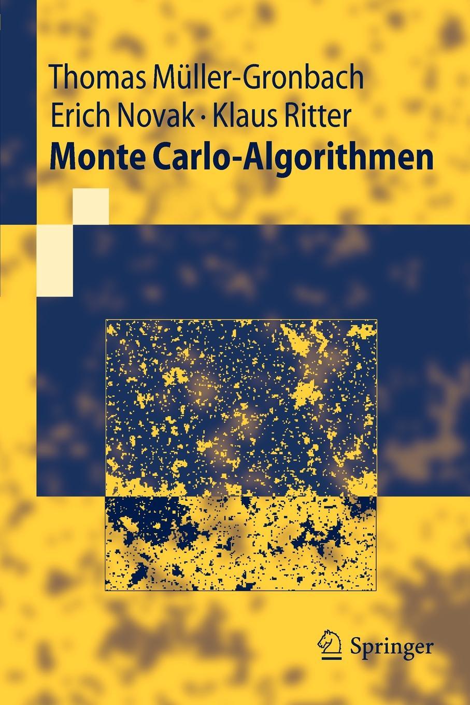 Thomas Muller-Gronbach, Erich Novak, Klaus Ritter Monte Carlo-Algorithmen mario rometsch quasi monte carlo methods in finance
