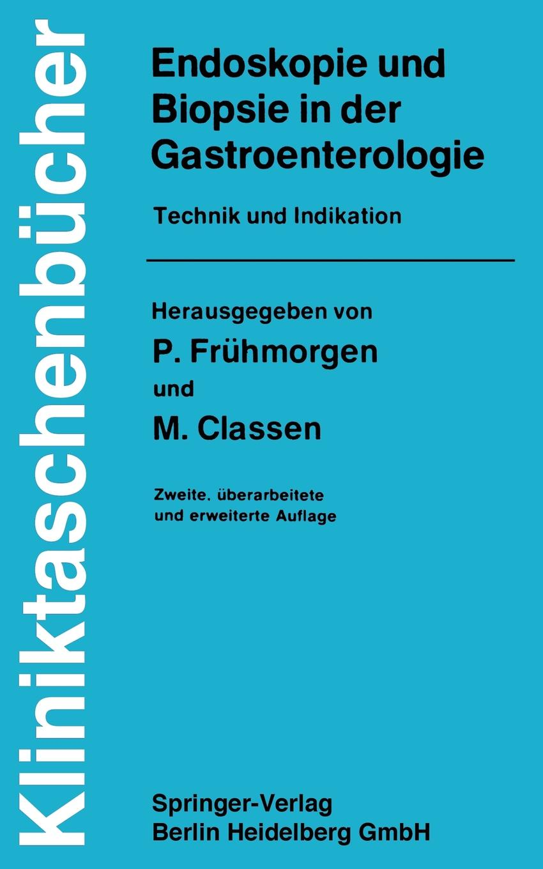 Endoskopie Und Biopsie in Der Gastroenterologie. Technik Und Indikation