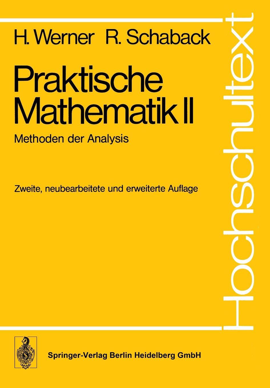 лучшая цена H. Werner, R. Schaback Praktische Mathematik II. Methoden der Analysis
