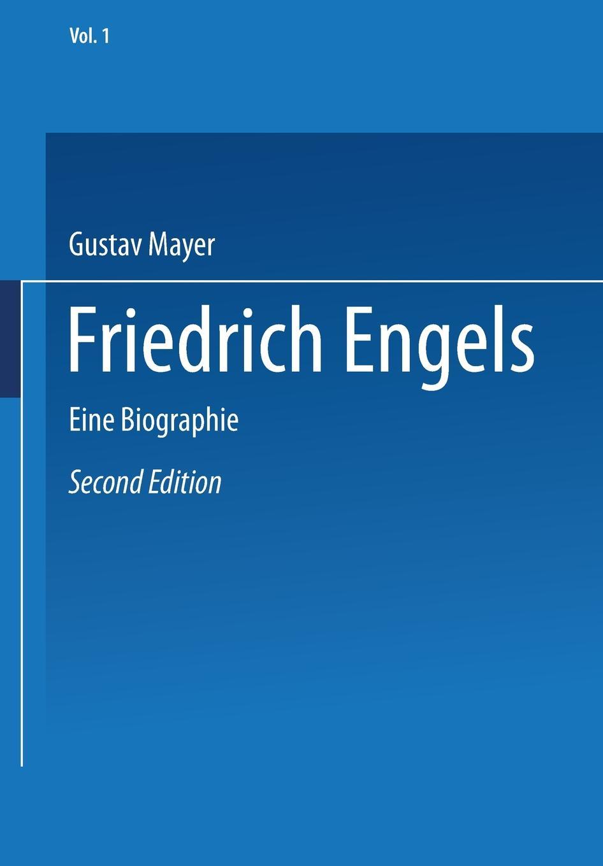 Gustav Mayer Friedrich Engels. Eine Biographie