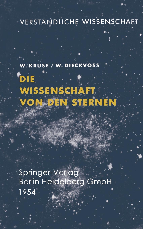 цена на W. Kruse Die Wissenschaft von den Sternen. Ein Uberblick uber Forschungsmethoden und -Ergebnisse der Fixsternastronomie