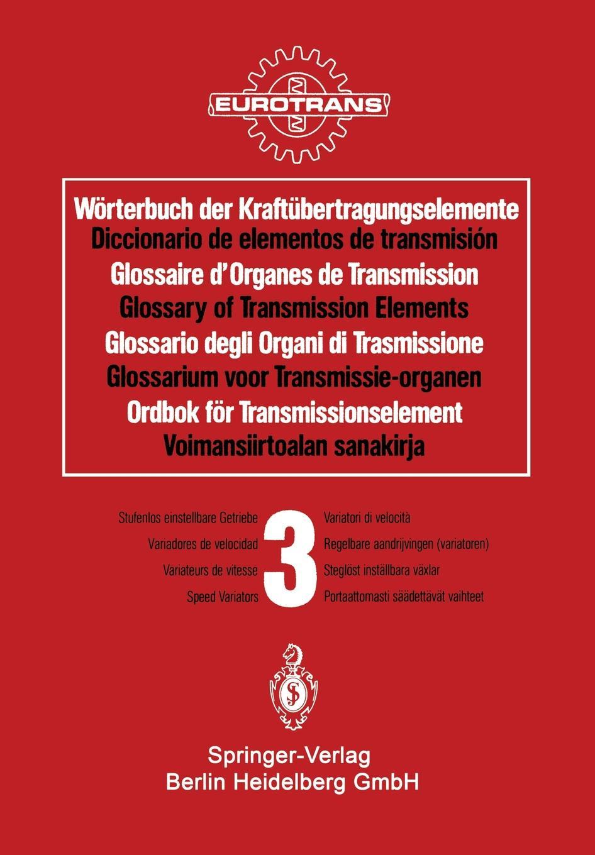 Worterbuch Der Kraftubertragungselemente / Diccionario de Elementos Transmision Glossaire Des Organes Transmission Glossary of