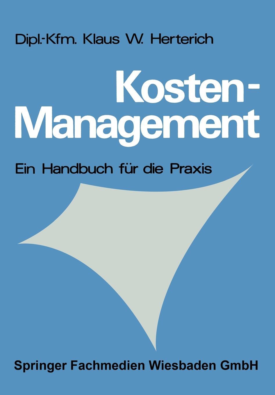 Klaus W. Herterich Kosten-Management. Ein Handbuch Fur Die Praxis klaus kuttner exportfinanzierung nachschlagewerk fur die praxis