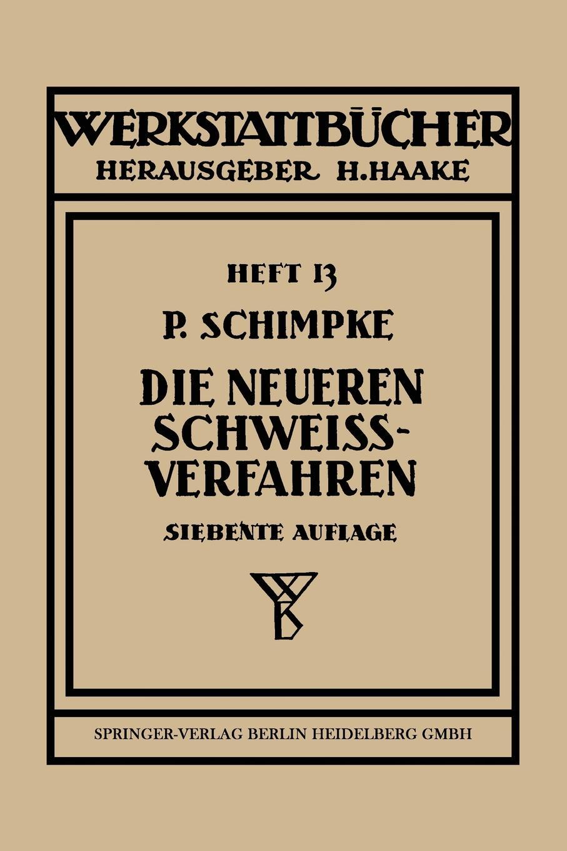 Paul Schimpke Die neueren Schweissverfahren. mit besonderer Berucksichtigung der Gasschweisstechnik karl eckstein die schmetterlinge deutschlands mit besonderer berucksichtigung ihrer biologie