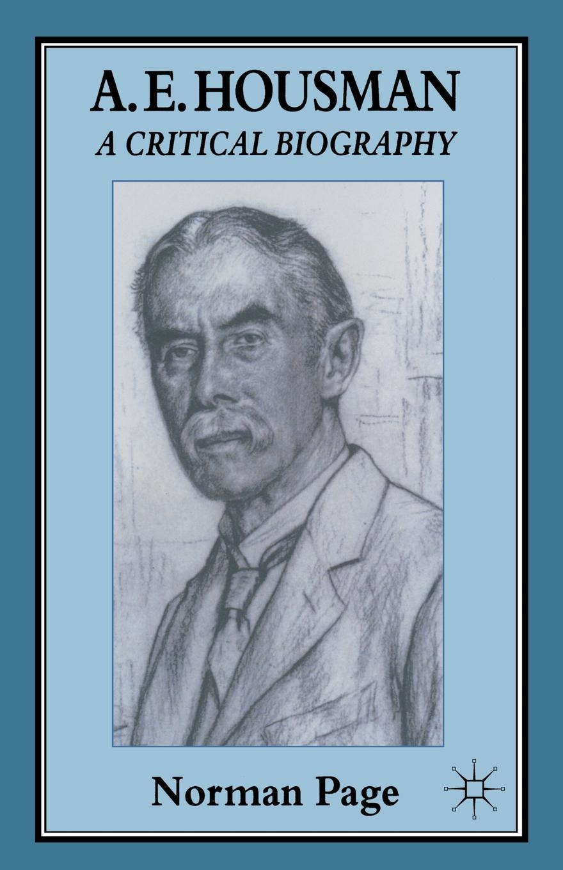Norman Page A. E. Housman. A Critical Biography karin e juhl lost page 10