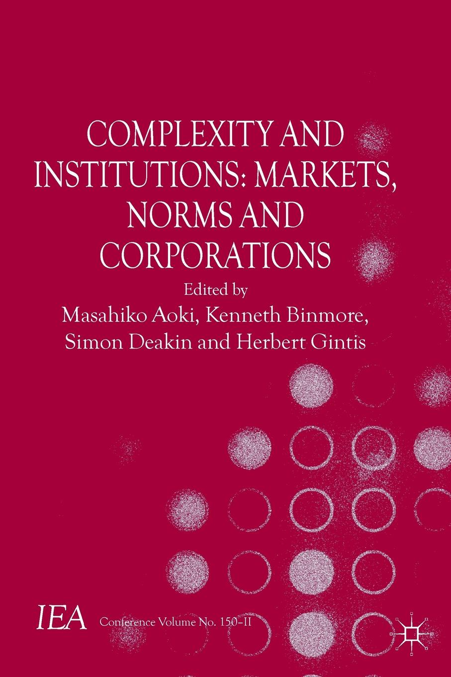 Complexity and Institutions. Markets, Norms and Corporations collected papers in theoretical economics development markets and institutions