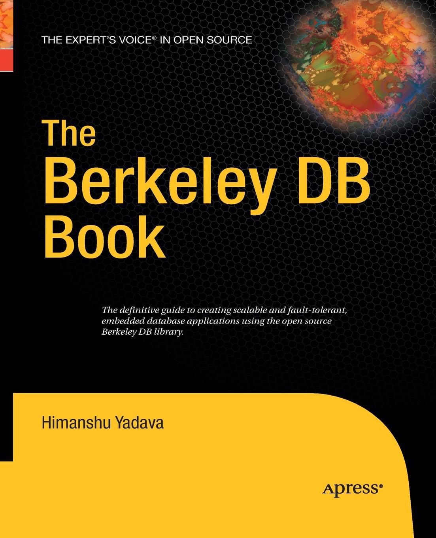 Himanshu Yadava The Berkeley DB Book daniel brian the definitive guide to berkeley db xml