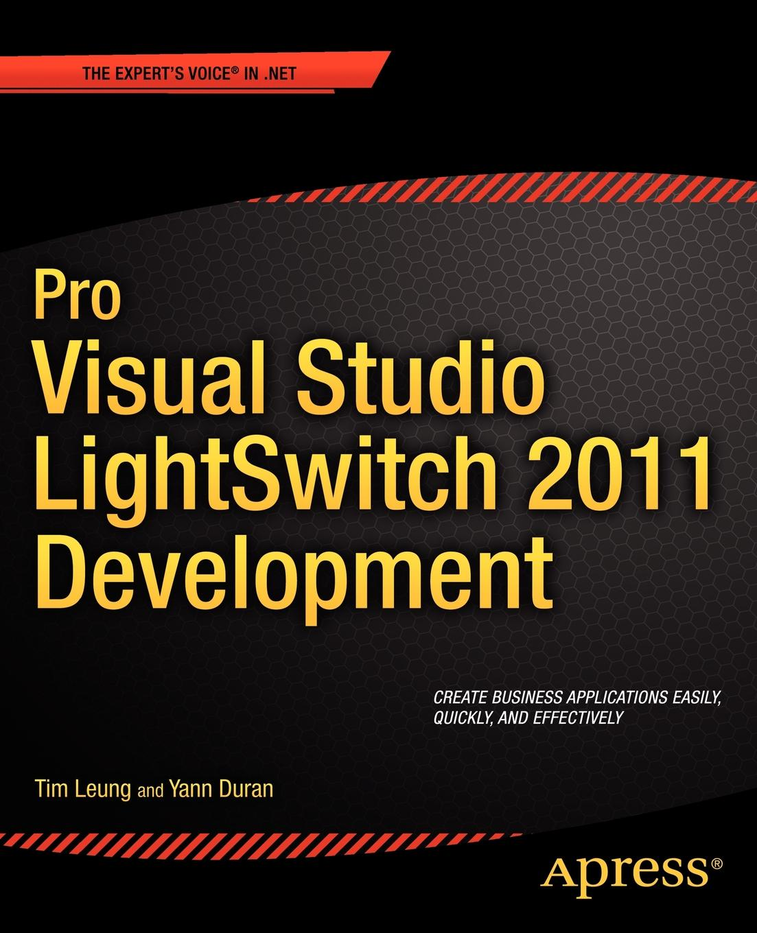 Timothy Leung, Tim Leung, Yann Duran Pro Visual Studio Lightswitch 2011 Development theodore leung w professional xml development with apache tools xerces xalan fop cocoon axis xindice