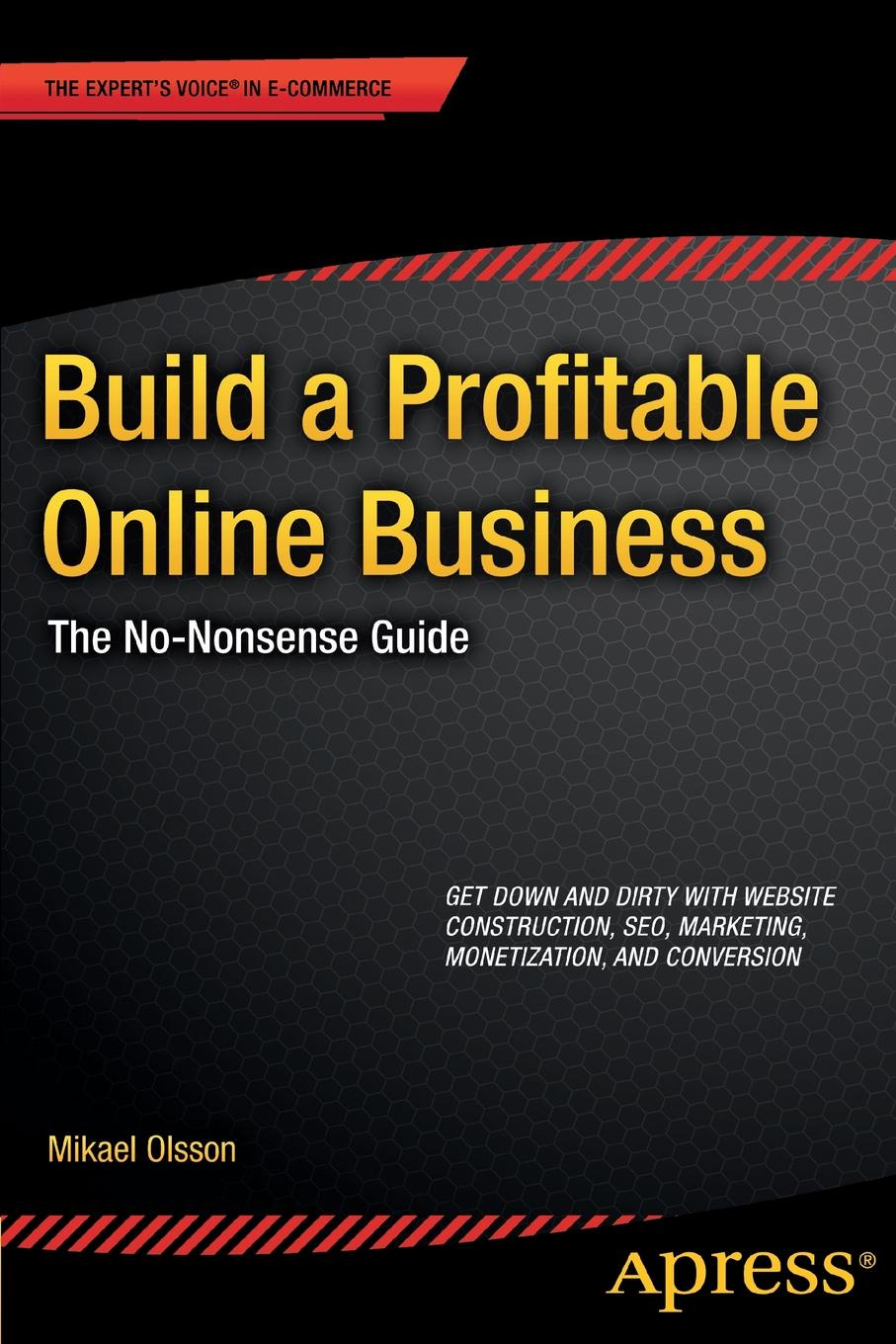 Mikael Olsson Build a Profitable Online Business. The No-Nonsense Guide the new ebay the official guide to buying selling running a profitable business