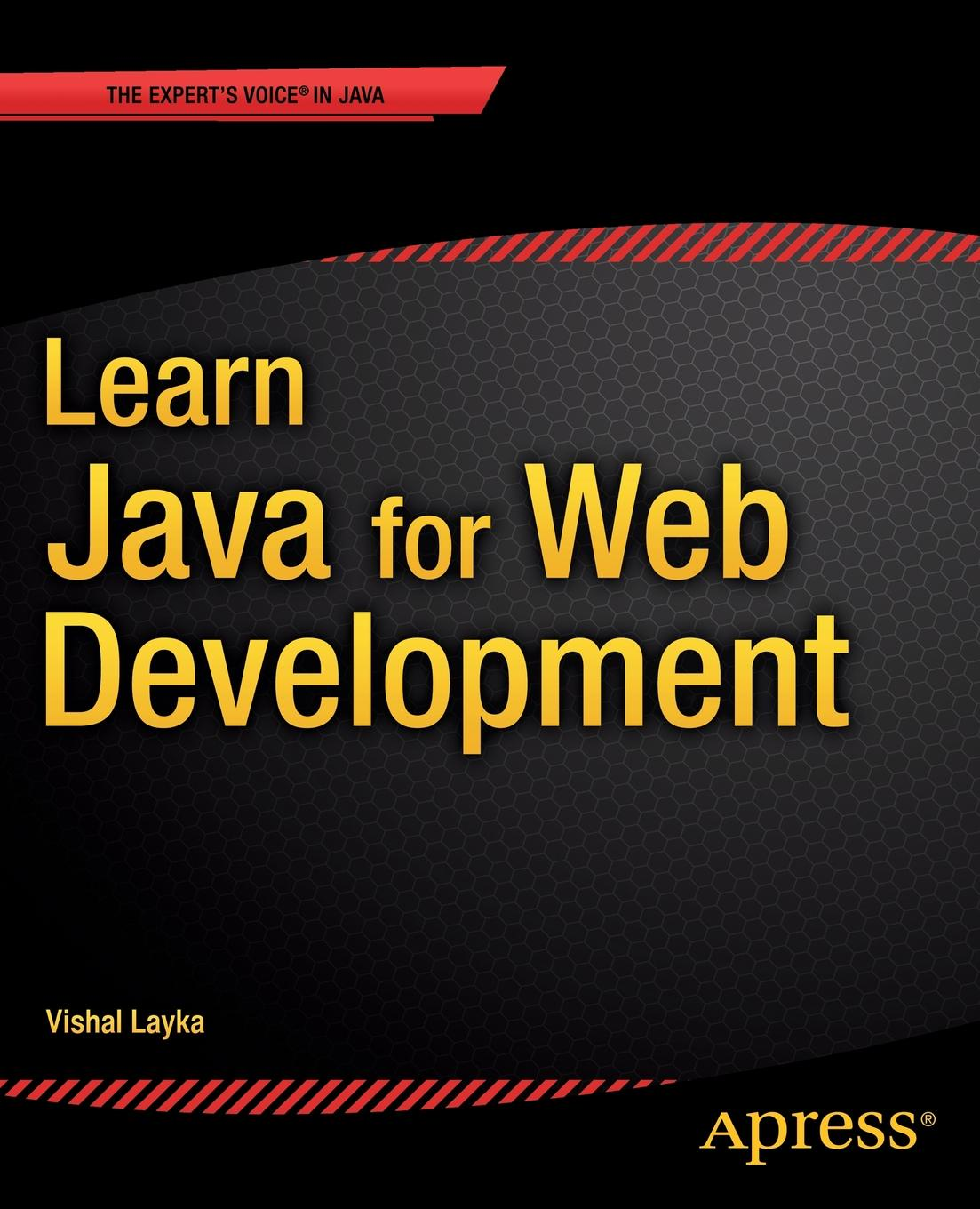 Vishal Layka Learn Java for Web Development. Modern Java Web Development kai nacke d web development