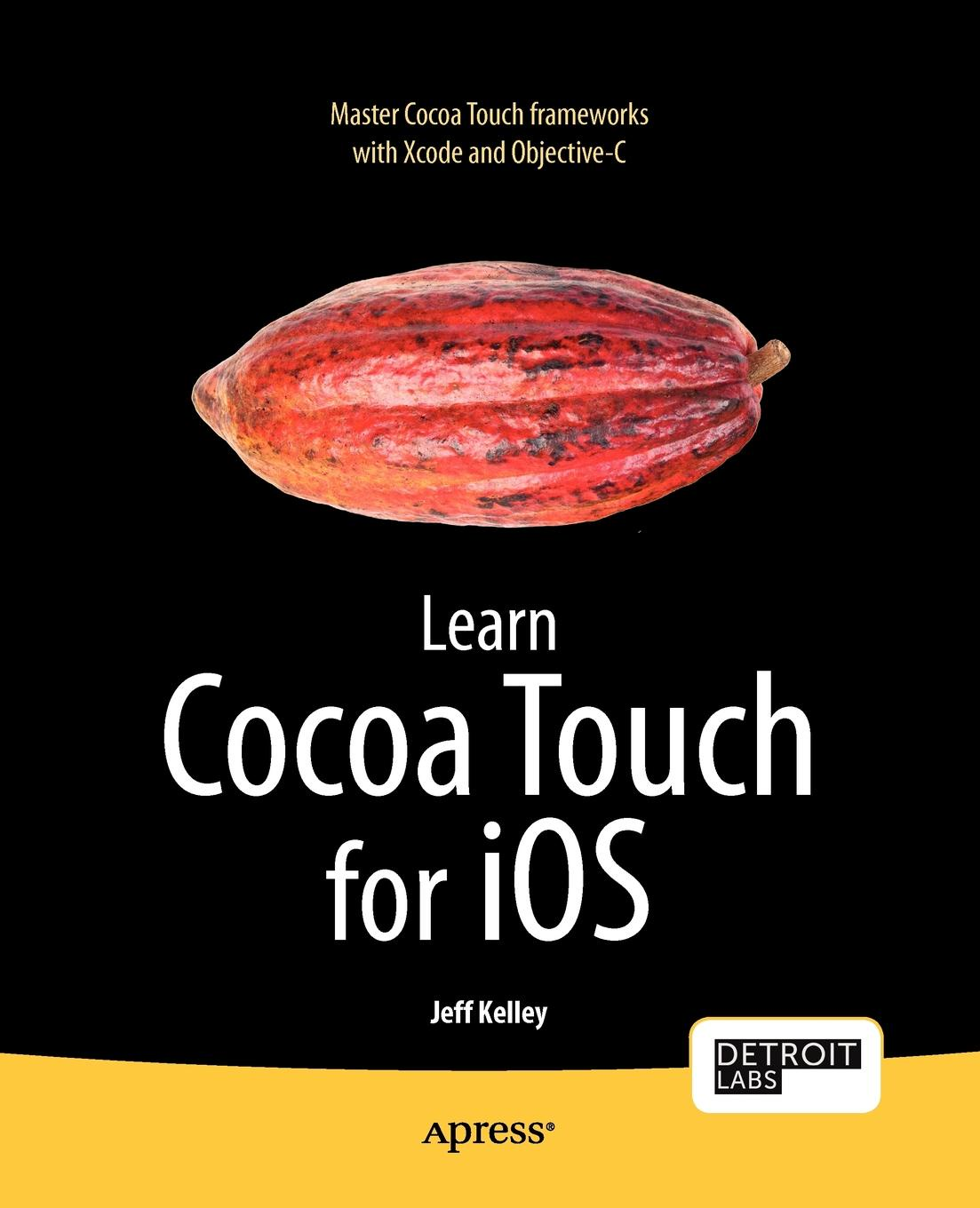 Фото - Jeff Kelley Learn Cocoa Touch for iOS cocoa west kitchen