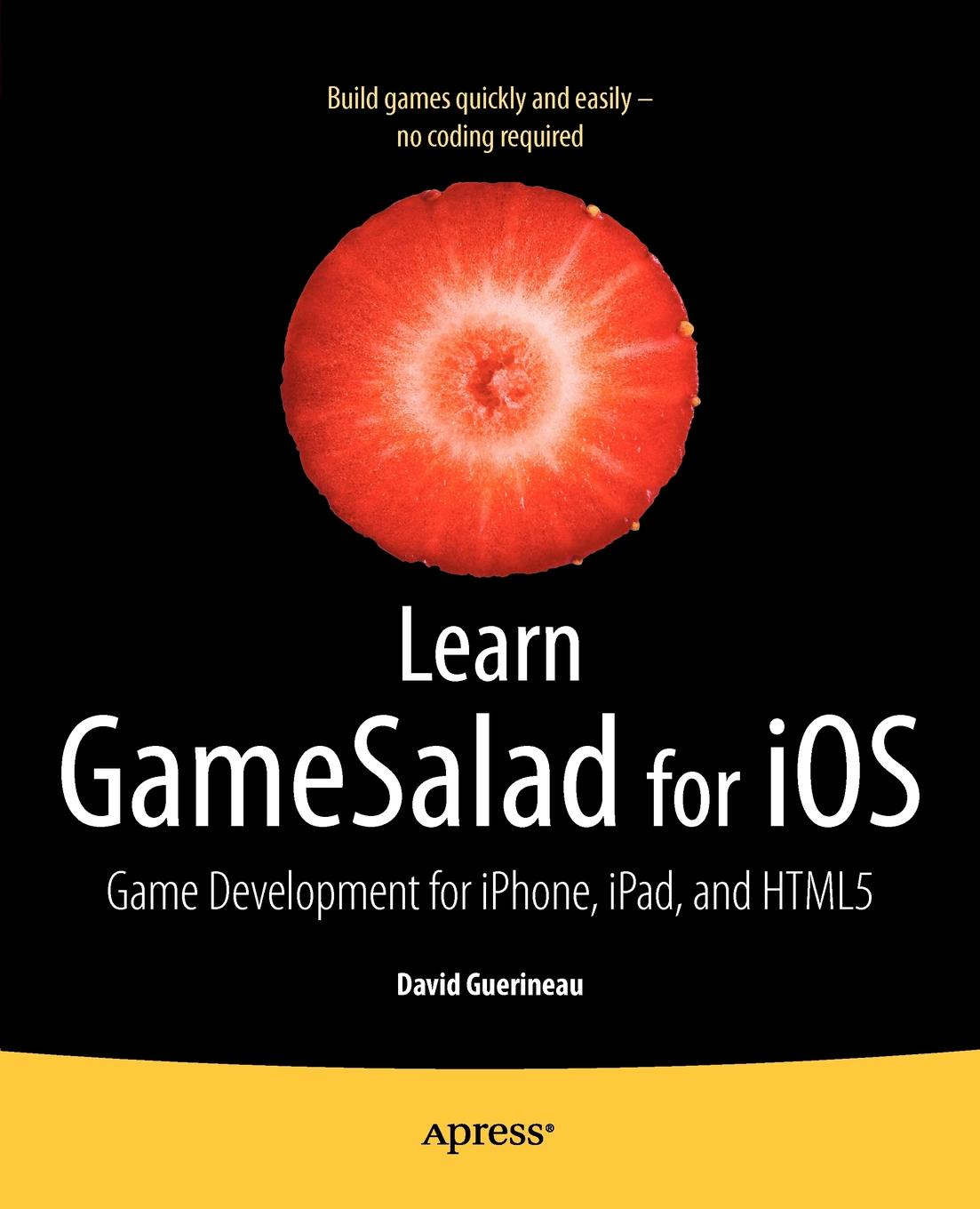 David Guerineau Learn Gamesalad for IOS. Game Development for iPhone, iPad, and Html5 miguel dequadros mastering ios game development
