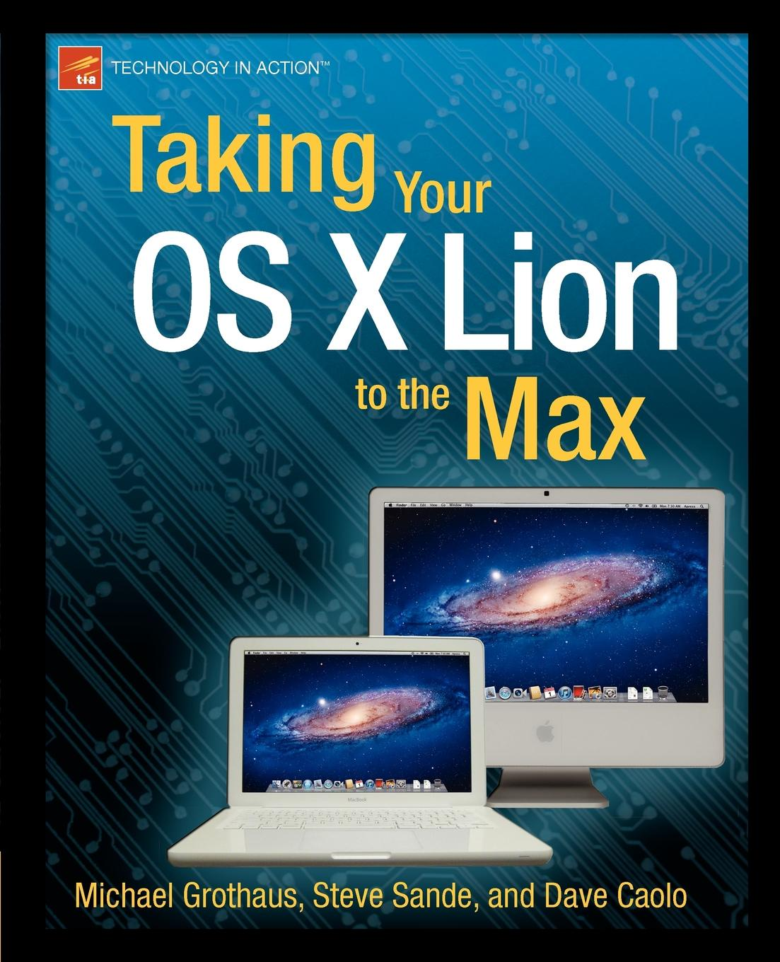 Steve Sande, Michael Grothaus, Dave Caolo Taking Your OS X Lion to the Max двигатель os max max 95ax 61c we 4040 19120