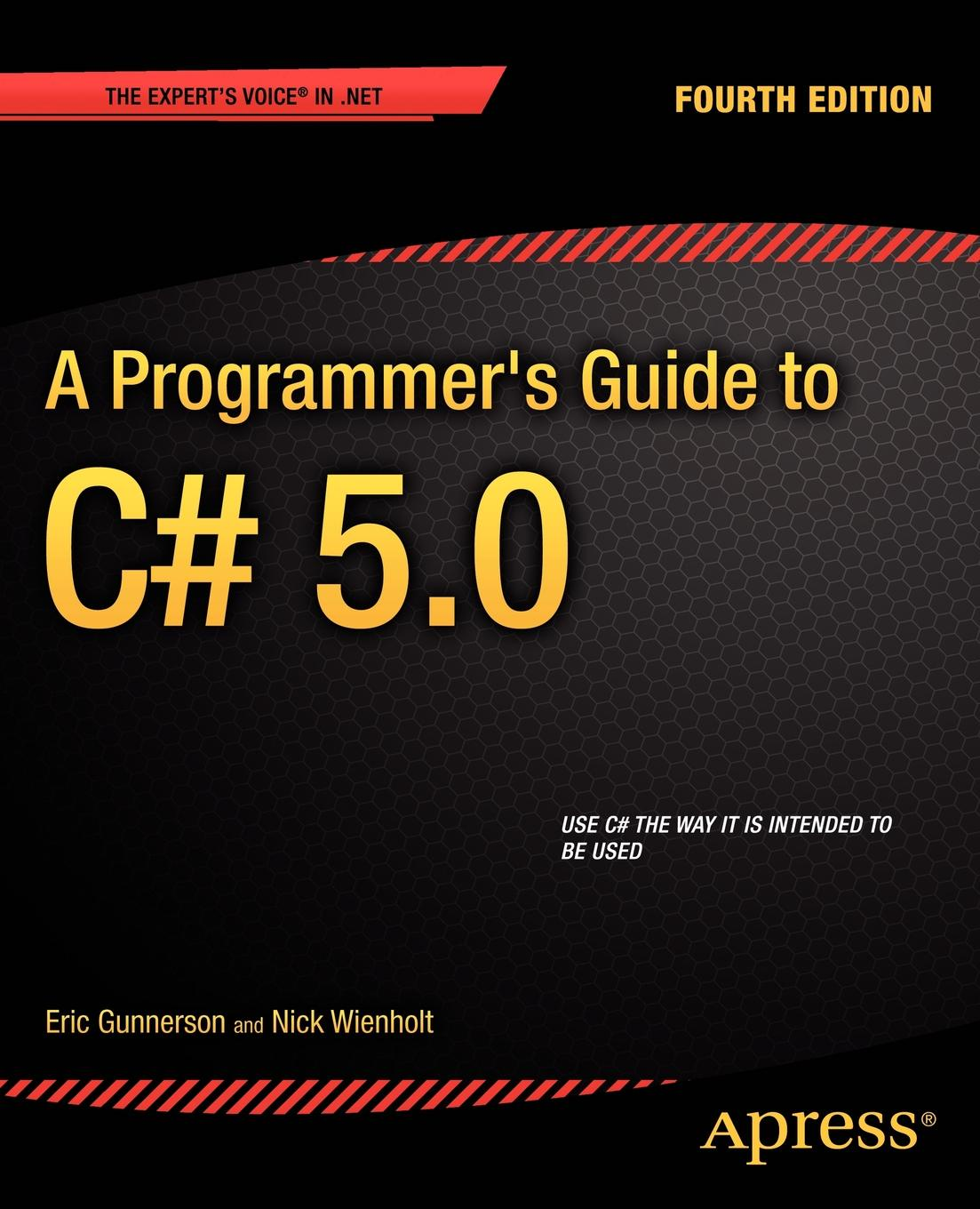 Eric Gunnerson, Nick Wienholt A Programmer's Guide to C# 5.0 nick ramirez wix 3 6 a developer s guide to windows installer xml