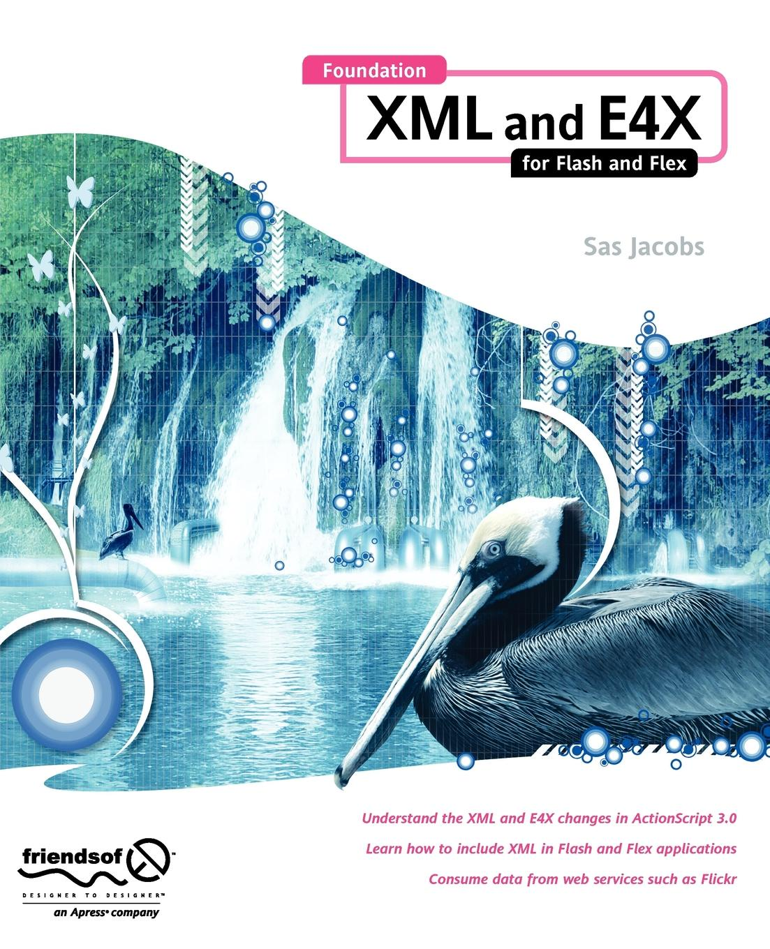 Sas Jacobs Foundation XML and E4X for Flash and Flex kay ethier xml and framemaker