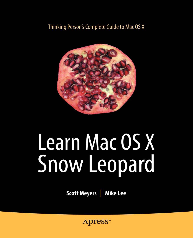Scott Meyers, Mike Lee Learn Mac OS X Snow Leopard