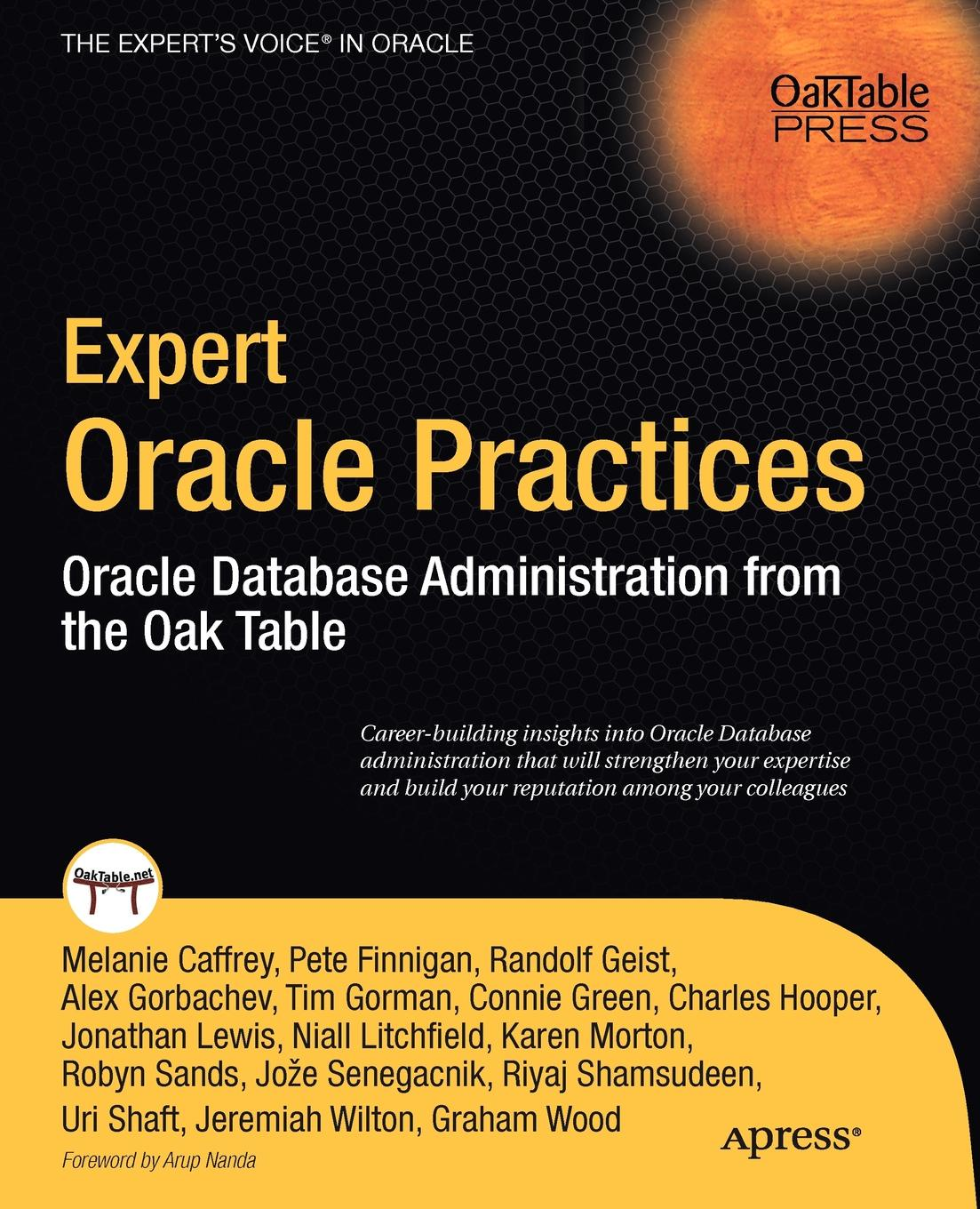 Pete Finnigan, Alex Gorbachev, Tim Gorman Expert Oracle Practices. Oracle Database Administration from the Oak Table tim hines the oracle