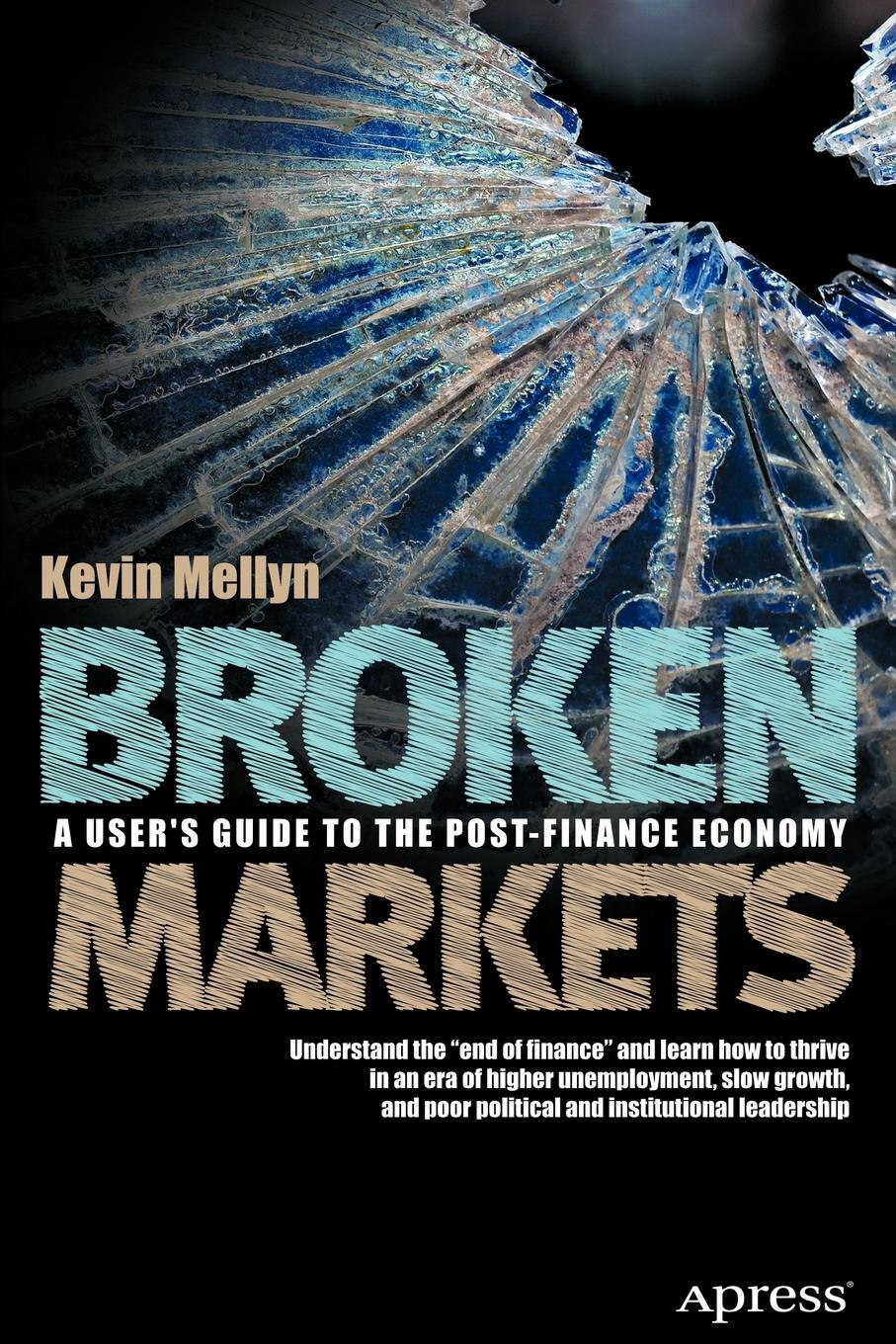 "Broken Markets. A User's Guide to the Post-Finance Economy Книга""Broken Markets. A User's Guide to the Post-Finance..."