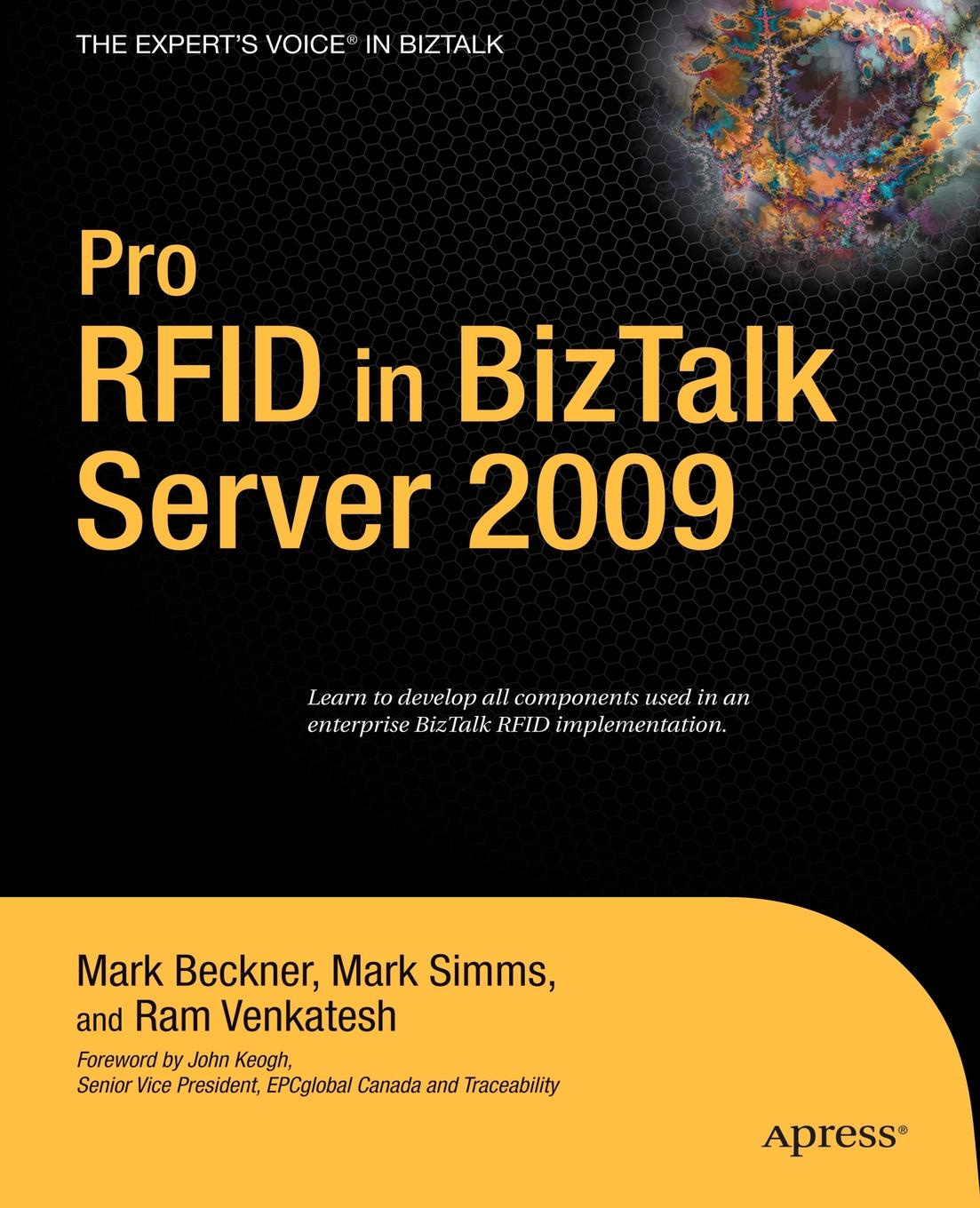 Mark Beckner, Mark Simms, Ram Venkatesh Pro RFID in BizTalk Server 2009 daniel woolston foundations of biztalk server 2006