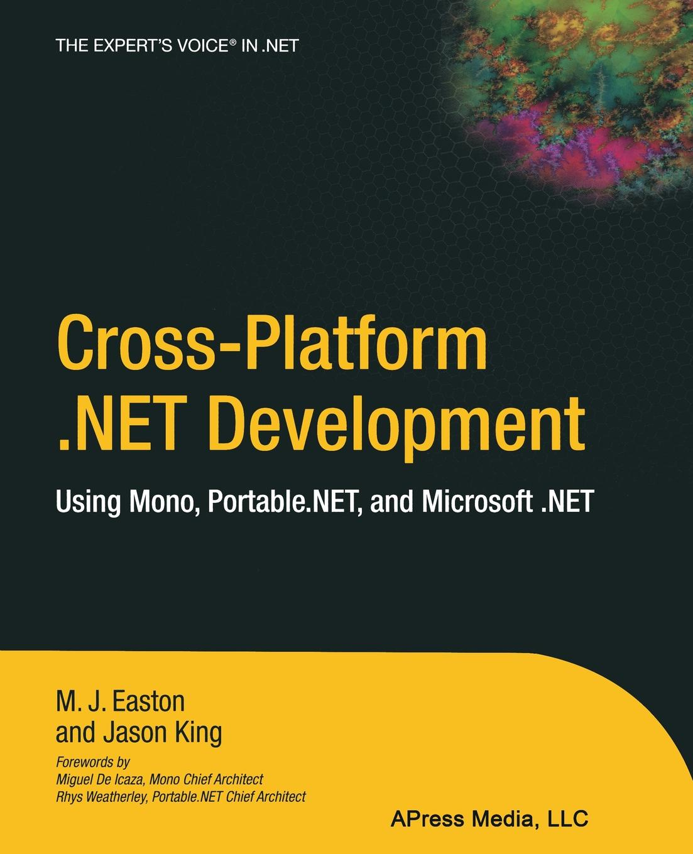 Jason King Cross-Platform .Net Development. Using Mono, Portable.Net, and Microsoft .Net музыка zaycev net