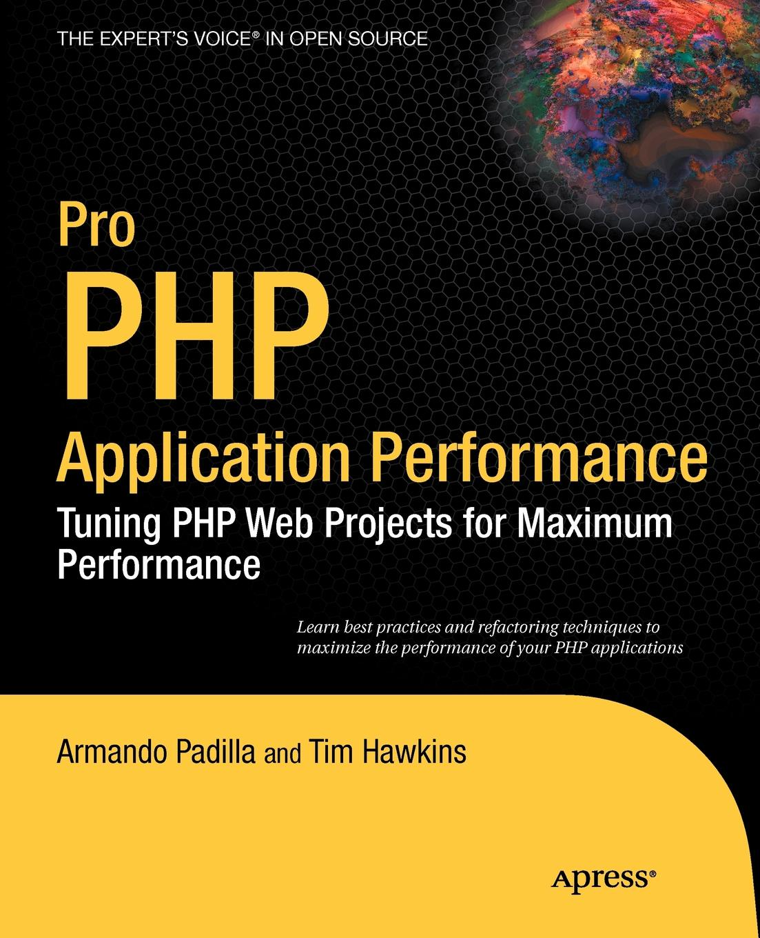 Armando Padilla, Tim Hawkins Pro PHP Application Performance. Tuning PHP Web Projects for Maximum Performance аудиокниги php
