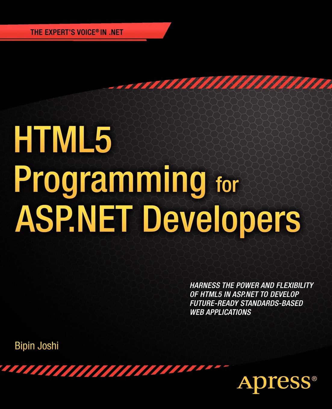 Bipin Joshi, Klaus Joshi Html5 Programming for ASP.Net Developers bipin joshi pro net 2 0 xml