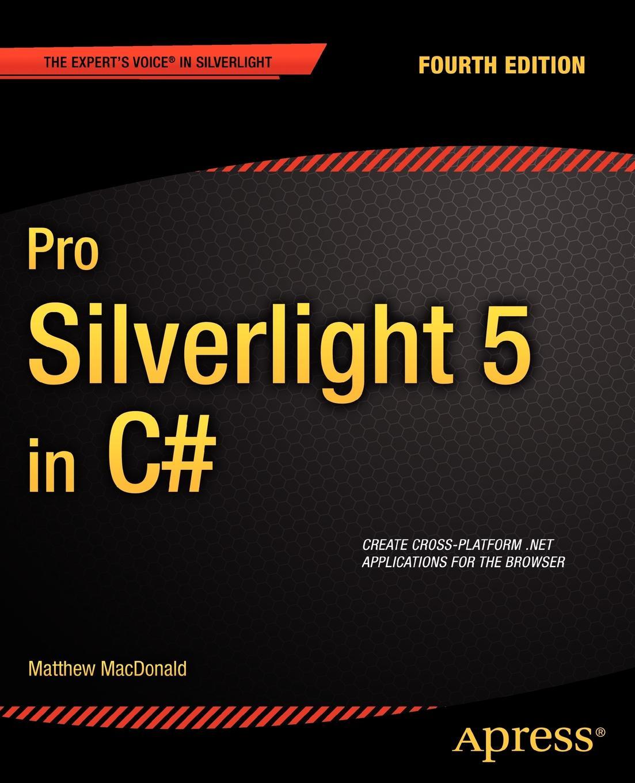 Matthew MacDonald Pro Silverlight 5 in C# matthew macdonald office 2003 xml for power users