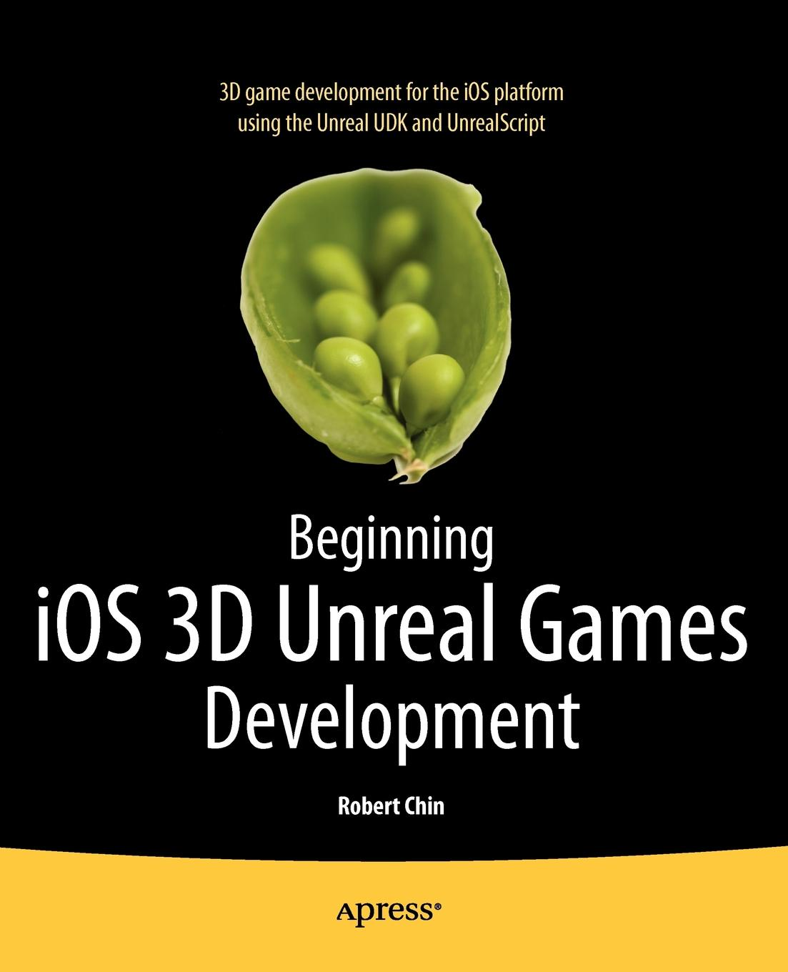 Robert Chin Beginning IOS 3D Unreal Games Development пластилин beneficial chin 8818a 3d diy