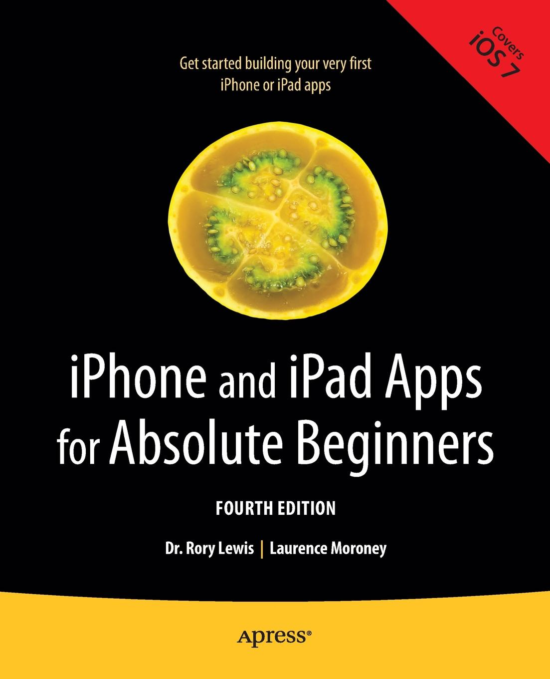 Rory Lewis, Laurence Moroney iPhone and iPad Apps for Absolute Beginners rory lewis laurence moroney iphone and ipad apps for absolute beginners