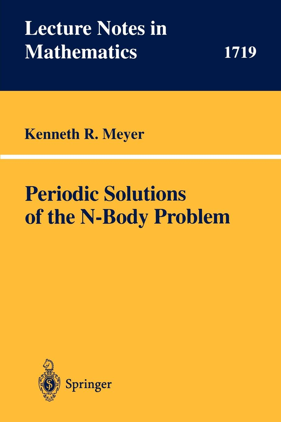 Kenneth R. Meyer Periodic Solutions of the N-Body Problem levi p the periodic table