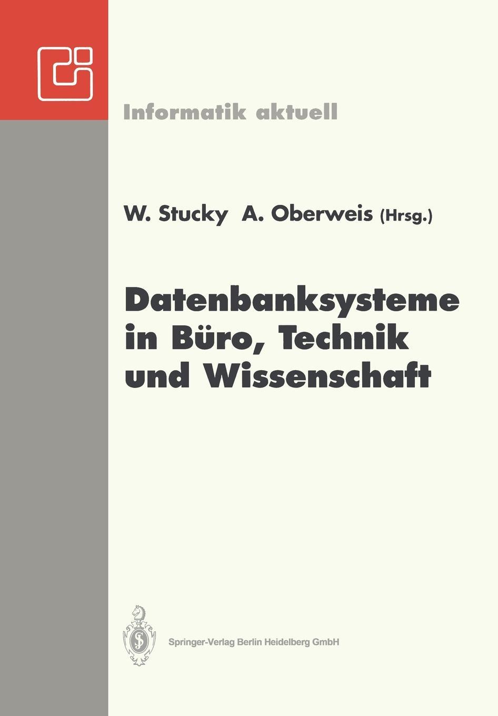 Datenbanksysteme in Buro, Technik Und Wissenschaft. GI-Fachtagung Braunschweig, 3. 5. Marz 1993 фрезы jeefoo 3 175 15 aa gi